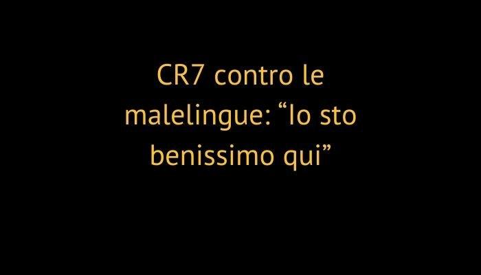 """CR7 contro le malelingue: """"Io sto benissimo qui"""""""