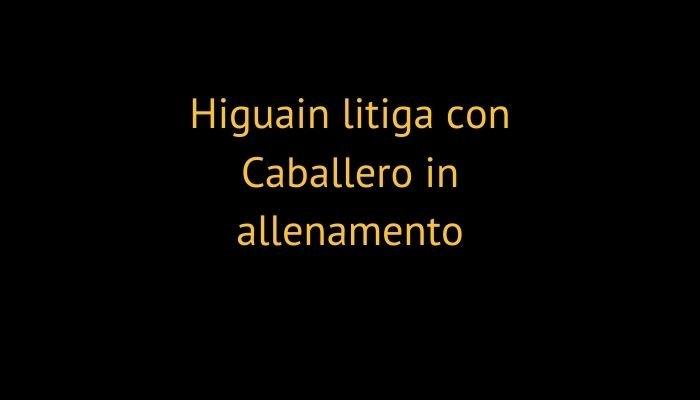 Higuain litiga con Caballero in allenamento, ma ci pensa Sarri