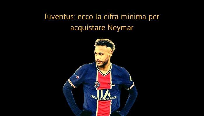 Juventus: ecco la cifra minima per acquistare Neymar