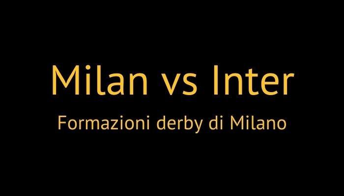 formazioni milan inter derby
